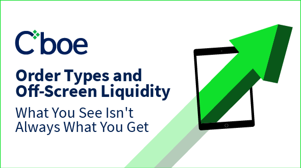 Order Types and Off-Screen Liquidity: What You See Isn't Always What You Get Thumbnail