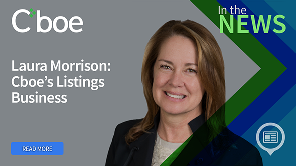 Cboe in the News: Laura Morrison and Cboe's Listing Business Thumbnail