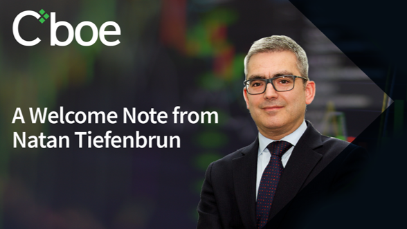 A Welcome Note from Natan Tiefenbrun, Cboe's Head of European Equities Thumbnail